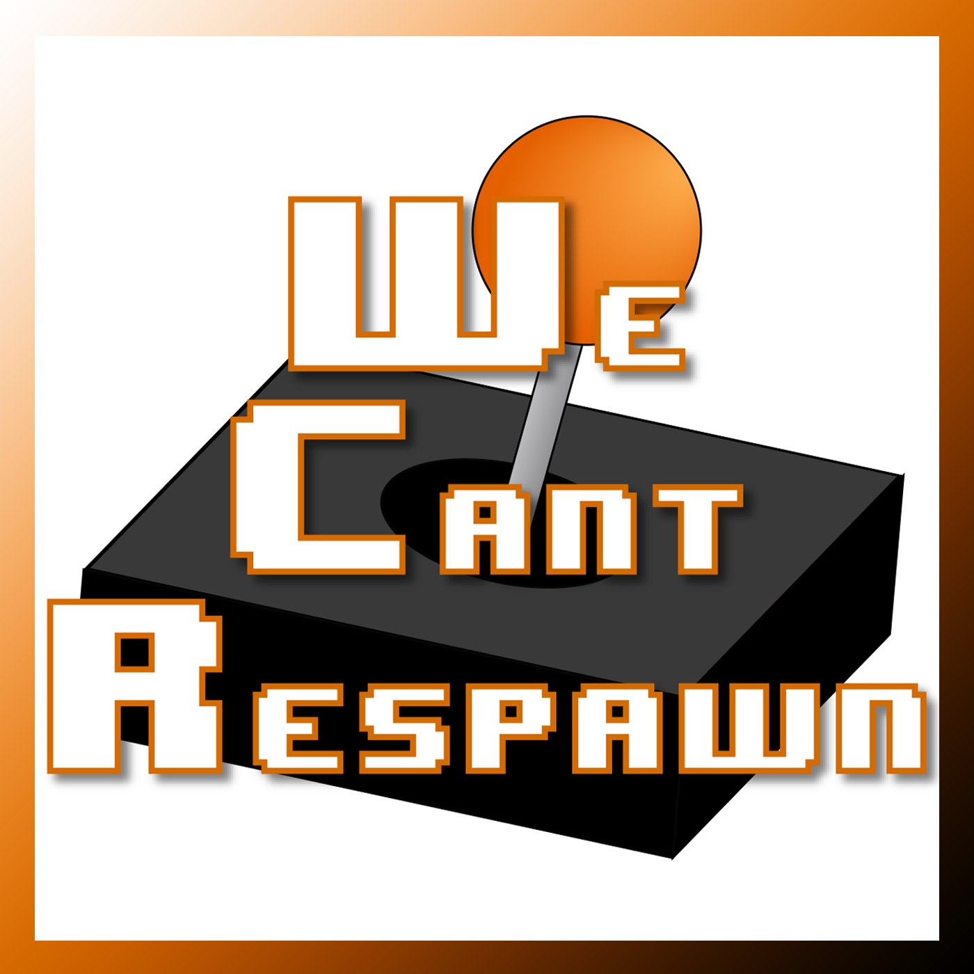 We Cant Respawn Podcast